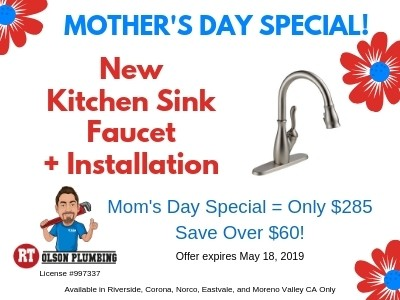 Call 951-533-5071 for Mother's Day Special $285 kitchen sink faucet installed - in Riverside, Corona, Eastvale, and Norco CA only.