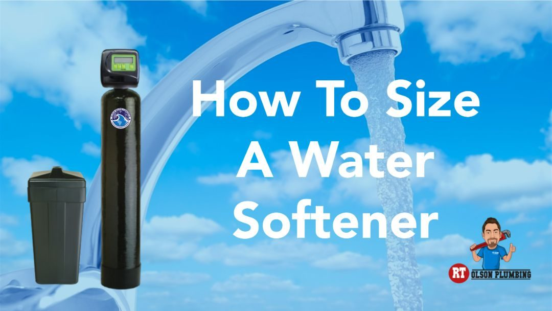 Cover art - How to size a water softener by RT Olson Plumbing